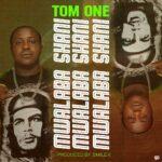 Tom One – Mwalaba Shani (Prod. By Smile K)