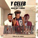 Y Celeb ft. Breezy Trey & Karlos – Kanselele
