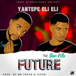 Yantepe Eli Eli ft. Ben Killz – Future