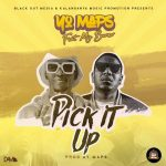 Yo Maps ft. Mic Burner – Pick It Up