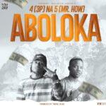 4 Na 5 – Aboloka (Prod. By Yhang Celeb)