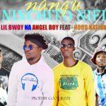 Angel Boy Na Lil Boy ft. Hood Nation – Nangu Ninchito Nifi