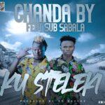 Chanda By ft. Sub Sabala – Ku Steleki (Prod. By Mr Davies)