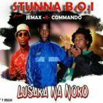 Commando The Lion King & Stunna ft. Jemax – Lusaka Na Noko