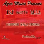 DJ Natty M.I.A – Chinshi Nalatinina