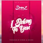 Drimz – I Belong To You
