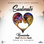 Hamaimbo ft. Mumba Yachi – Soulmate