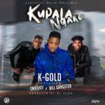 K Gold ft. Smashly & Bill Gangster – Kumpalanyako