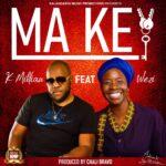 K Millian ft. Wezi – Ma Key