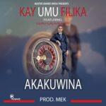 Kay Umu Filika ft. Guru Galamukani – Akakuwina