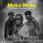 Mr Passion ft. Aey Jay & Camfella – Moko Moko (Prod. By Gaza n Hey Yo Jay)
