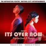 Popstarlevelz ft. Taonga – It's Over Now (Prod. By Sonic)