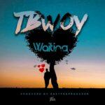 TBwoy – Waiting