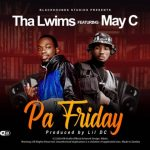 Tha Lwims ft. May C – Pa Friday (Prod. By Lil DC)