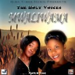 The Holy Voices – Mwaliwama