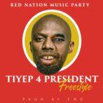 Tiye-P – 4 President (Freestyle)