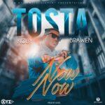 Tosta ft. KOBY & Brawen – Now Now (Manje)