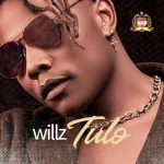 Willz Mr Nyopole – Tulo