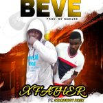 X Father ft. Starbwoy Drex – Beve (Prod. By Manzee)