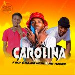 Y Celeb ft. F Boy, Major Kesh & Mr Turner – Carolina