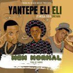 Yantepe Eli Eli ft. Mulla 168 & One Max – New Normal
