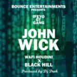 Ifeyo GT Gang – John Wick (Prod. By Deoh)