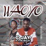 C Jay ft. N Rich – Waoyo (Prod. By Ricore)