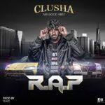 Clusha – R.A.P (Prod. By Teazy)