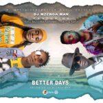 Dj Mzenga Man ft. Koby, Muzo Aka Alphonso, Dope G & Kanizi – Better Days