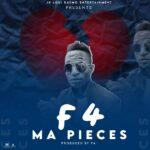 F4 – Ma Pieces (Prod. By F4)