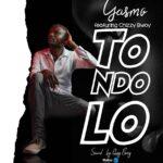 Gasmo ft. Chizzy Bwoy – Tondolo