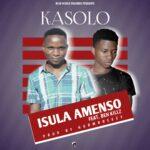 Kasolo Samfya ft. Ben Killz – Isula Amenso