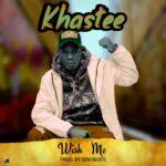 Khastee – Wish Me (Prod. By Senybeats)