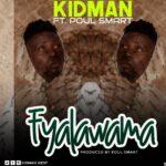 Kidman West ft. Poul Smart – Fyalawama