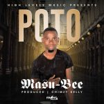 Masu-Bee – Poto (Prod. By Chimzy Kelly)