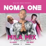 Mila Mix ft. Yo Maps & Vin West – Noma One