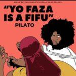 PilAto – Yo Faza Ize Fifu