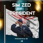 Sim Zed – Tiye P For President