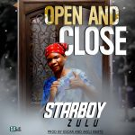 StarBoy Zulu – Open And Close