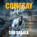 Sub Sabala – Come Say Alooo
