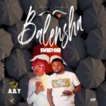 Sweet Dee (Swag Boyz) ft. A.B.Y – Balensha