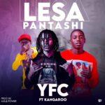 YFC ft. Kangaroo – Lesa Pantashi