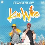Chanda Na Kay – Ku Wire