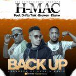 DJ H-Mac ft. Drifta Trek, Brawen, Dizmo – Back Up