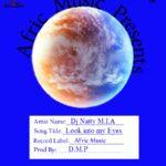 DJ Natty M.I.A – Look Into My Eyes