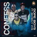 Dope Boys ft. Sky Bouy – Confess