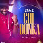 Drimz – Chi Dunka (Prod. By Shenky & Kekero)