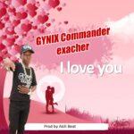 Gynix Commander Exacher – I Love You
