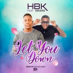 HBK ft. Kekero – Let You Down