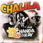 Jay Rox ft. Chanda Na Kay – Chalila